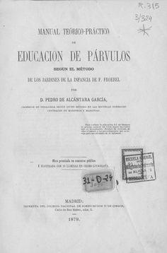 Manual teórico-práctico de educación de párvulos según el método de los jardines de la infancia de F. Froebel