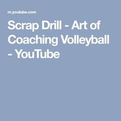 Scrap Drill - Art of Coaching Volleyball - YouTube