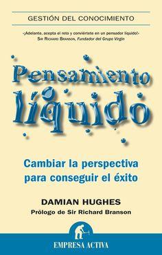 Resumen con las ideas principales del libro 'Pensamiento líquido', de Damian Hughes. Cómo cambiar nuestra perspectiva y forma de pensar para conseguir el éxito. Ver aquí: http://www.leadersummaries.com/resumen/pensamiento-liquido