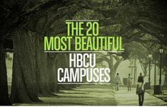 The 20 Most Beautiful Historically Black College and University (HBCU) Campuses