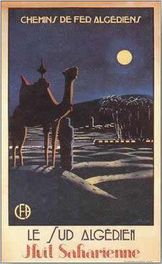 French poster about touring africa by train -chemins de fer algériens - le sud algerien-Nuit Saharienne.