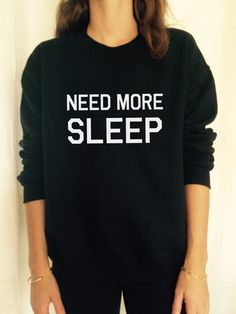 new style 8cc35 5b8f7 Need more sleep sweatshirt jumper cool fashion by stupidstyle Boho Hippie,  Jumper, Sweater Hoodie