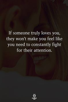 If someone truly loves you, they won't make you feel like you need to constantly fight for their attention. Fury Quotes, Ptsd Quotes, Truth Quotes, Life Quotes, Teamwork Quotes, Leader Quotes, Leadership Quotes, Quotes Quotes, True Love Quotes