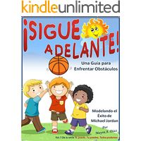 Children's Spanish book: ¡Sigue Adelante!: Una Guía para Enfrentar Obstáculos (Yo puedo, Tu puedes, Todos podemos nº 1) (Spanish Edition)