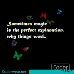Sometimes #magic is the perfect #explanation , why #things #work. For more of this find link in bio.⠀ #enjoy #coderwear #code #coder #funwithcode #fun #ascii #art #tee #nerd #nerdshirt #print #lovecode #codelove #coding #programming #programmer #coolcode #funnycode #codeordie #development #developer #tshirt #butterfly #butterflies