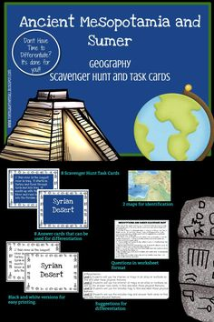 Ancient Mesopotamia and Sumer Geography Scavenger Hunt and Task Cards Don't just ask your kids to label a bunch of stuff on a map! Make them develop their map skills and their ability to follow directions by having them identify physical features using a clue.