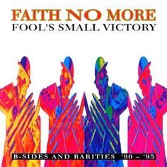 faith no more fools small victory b-sides and rarities - Buscar con Google