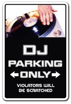 DJ Sign parking sign. I think this will be my new gig piece. http://djtrubru.com