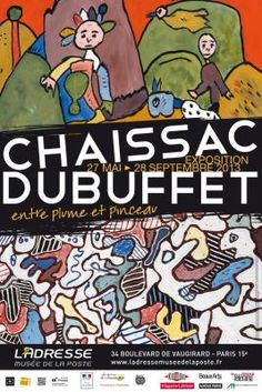 Gaston Chaissac et Jean Dubuffet - Musée de La Poste - Du 27/05/2013 au 28/09/2013
