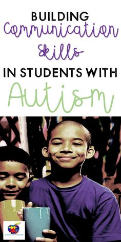 Building Communication in Students with autism #autism #communication