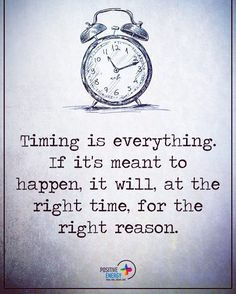 Timing is everything Nurse Quotes, Teacher Quotes, Time Quotes Clock, Good Heart Quotes, Quotes To Live By, Life Quotes, Qoutes, Timing Is Everything, Quotes About Photography