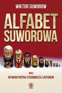 Pierwsza książka Wiktora Suworowa napisana specjalnie dla polskich czytelników!!! http://www.dom-ksiazki.pl/pisarze-i-poeci/alfabet-suworowa