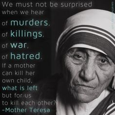 essays about mothers love The Best Mother Teresa Quotes To Inspire Your Life Love My Life . Pro Life Quotes, Now Quotes, Mission Quotes, People Quotes, We Are The World, In This World, Abortion Quotes, Affirmations, Saint Teresa Of Calcutta