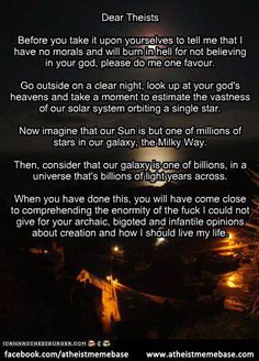 The human notion of a god seems so pathetically small compared to the grandeur of the universe.