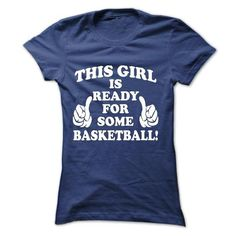 This Girl Is Ready For Some Basketball - #birthday gift #baby gift. PRICE CUT => https://www.sunfrog.com/Sports/This-Girl-Is-Ready-For-Some-Basketball-Ladies.html?68278