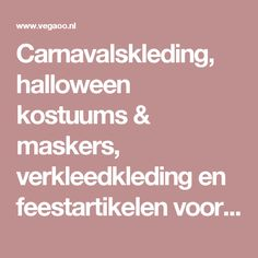 Carnavalskleding, halloween kostuums & maskers, verkleedkleding en feestartikelen voor themafeesten - Vegaoo.nl