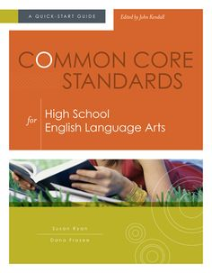 Common Core Standards for High School English Language Arts: A Quick-Start Guide.
