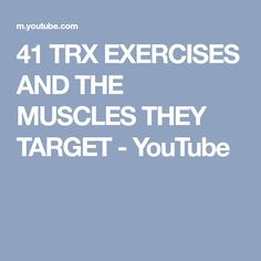 41 TRX EXERCISES AND THE MUSCLES THEY TARGET - YouTube