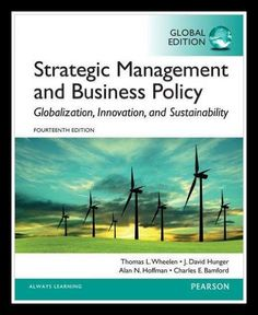 Strategic Management and Business Policy: Globalization, Innovation and Sustainability 14th edition