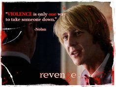 violence is only one way to take someone down. - Nolan Ross