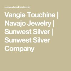 Vangie Touchine | Navajo Jewelry | Sunwest Silver  | Sunwest Silver Company