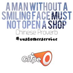 """""""A man without a smiling face must not open a shop."""" -Chinese Proverb #customerservice #chineseproverb"""