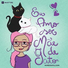 eu amo ser mãe de gato