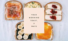 Your Morning Toast, 5 Ways - Clementine Daily