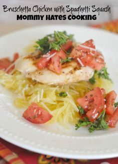 Bruschetta Chicken with Spaghetti Squash I Mommy Hates Cooking