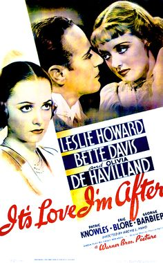 """""""It's Love I'm After"""" -- adorable Golden Age romantic comedy with Bette Davis, Leslie Howard, Olivia de Havilland, and Patric Knowles. Definitely worth a watch!"""
