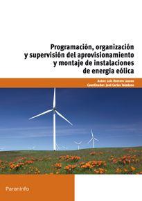 Portada del libro UF0216 - Programación, organización y supervisión del aprovisionamiento y montaje de instalaciones de energía eólica