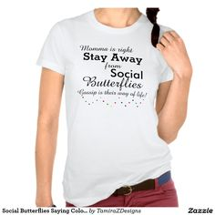 Social Butterflies Saying with Colorful Dots Original Quote saying.  Fun take on the social butterfly now being in today's social media age.   Available in all size T-Shirts, Sweatshirts, Hoodies, etc.  Original Quote Text saying Graphic Design © TamiraZDesigns via:  www.zazzle.com/tamirazdesigns*
