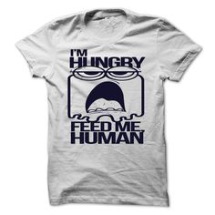 feed me human T-Shirts, Hoodies. Check Price Now ==► https://www.sunfrog.com/Funny/feed-me-human.html?41382