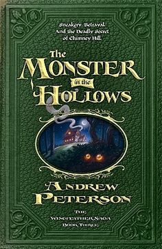 The Monster in the Hollows--third book of the Wingfeather saga. So good.