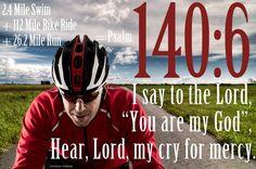2.4 Mile Swim + 112 Mile Bike + 26.2 Mile Run = Psalm 140.6