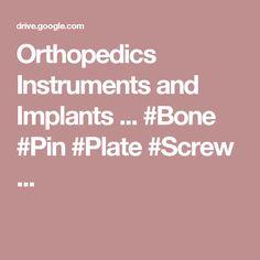 Orthopedics Instruments and Implants ... #Bone #Pin #Plate #Screw ...