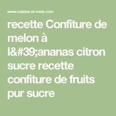 recette Confiture de melon à l'ananas citron sucre recette confiture de fruits pur sucre
