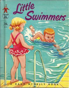 Vintage Children's Book Little Swimmers by Virginia Hunter Copyright MCMLX 1960