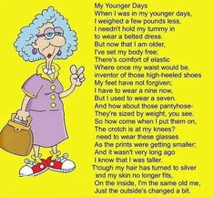 My younger days Jokes Quotes, Funny Quotes, Mom Quotes, Old Age Humor, Senior Humor, Funny Poems, Card Sentiments, Lol, Young At Heart