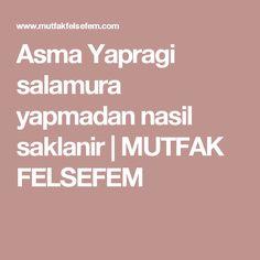 Asma Yapragi salamura yapmadan nasil saklanir         |          MUTFAK FELSEFEM
