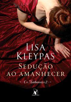 Sedução ao Amanhecer (Seduce me at sunrise) – Lisa Kleypas – #Resenha | O Blog da Mari