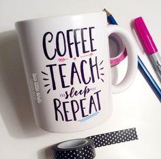 Coffee. Teach. Sleep. Repeat mug   Coffee mug   Gift   Teacher mug   Teacher gift   quote mug   tea cup by TwoLittleBirdsDS on Etsy