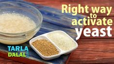 Right Way to Activate the Dry Yeast by Tarla Dalal