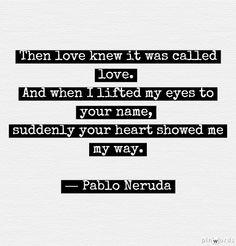 *swoon*  Pablo Neruda, Love