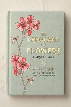The Language of Flowers - anthropologie.com