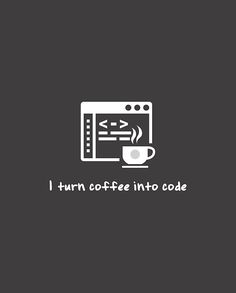 'I turn coffee into code' Graphic T-Shirt by Code Wallpaper, Hacker Wallpaper, Computer Engineering, Computer Science, Engineering Humor, Programming Humor, Computer Coding, Technology Wallpaper, Inspirational Wallpapers