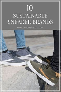 10 Sustainable Sneaker Brands With Cool and Eco Kicks for Men and Women.   sustainablefashion  sneakers  ethicalshoes 48b721838