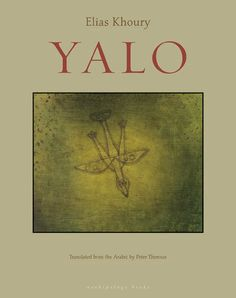 Yalo by Elias Khoury, translated from the Arabic by Peter Theroux