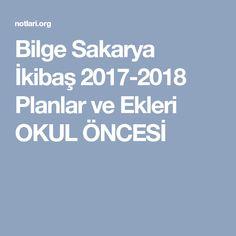 Bilge Sakarya İkibaş 2017-2018 Planlar ve Ekleri OKUL ÖNCESİ