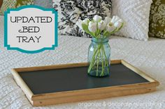 Updated Bed Tray - Organize & Decorate Everything